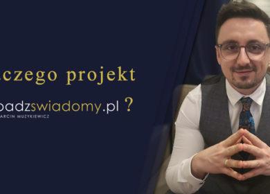 Dlaczego projekt podnazwą badzswiadomy.pl?